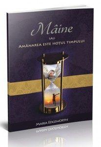 Maine sau Amanarea este hotul timpului Maria Edgeworth